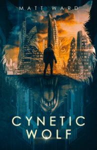 """YA dystopian book cover design on the example of Matt Ward's """"Cynetic Wolf"""""""