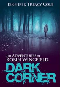 "Children's fantasy book cover design on the example of Jennefer Treacy Cole's ""The Adventure of Robin WingfieldDark Corner"""