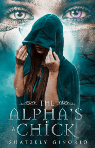 "Shatzely Cinorlo's "" The Alpha's Chick"" as an example of Paranormal Fantasy imagery tips"