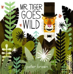 """Mr Tiger Goes Wild"" by Peter Brown as an example of schoolkids book cover design idea"