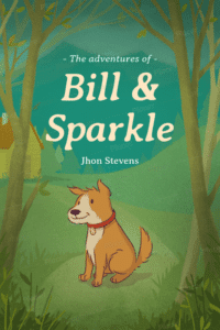 "John Stevens's ""The Adventure of Bill & Sparkle"" as an example of a children book cover with an attention-rabbing illustration"